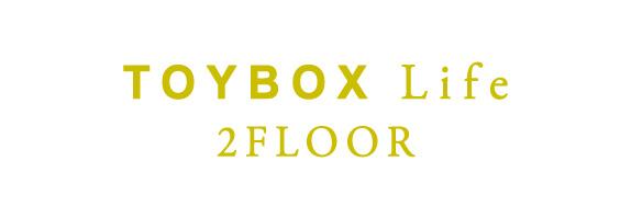 TOYBOX Life 2FLOOR